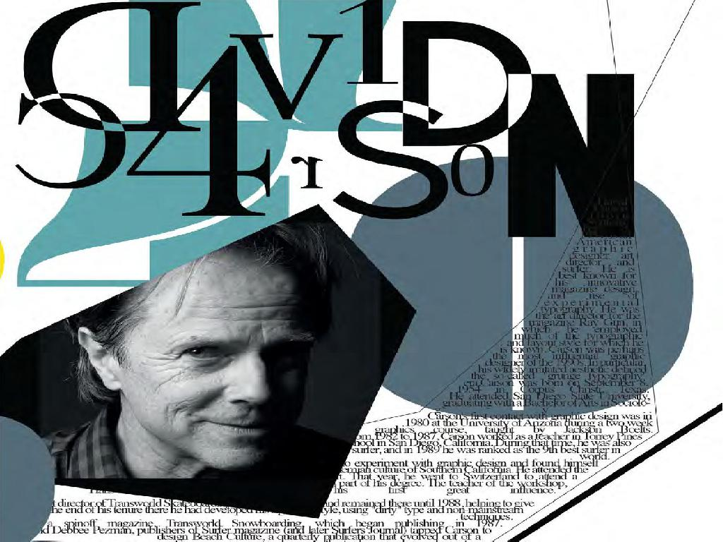 David Carson a graphic designer, art director and surfer.